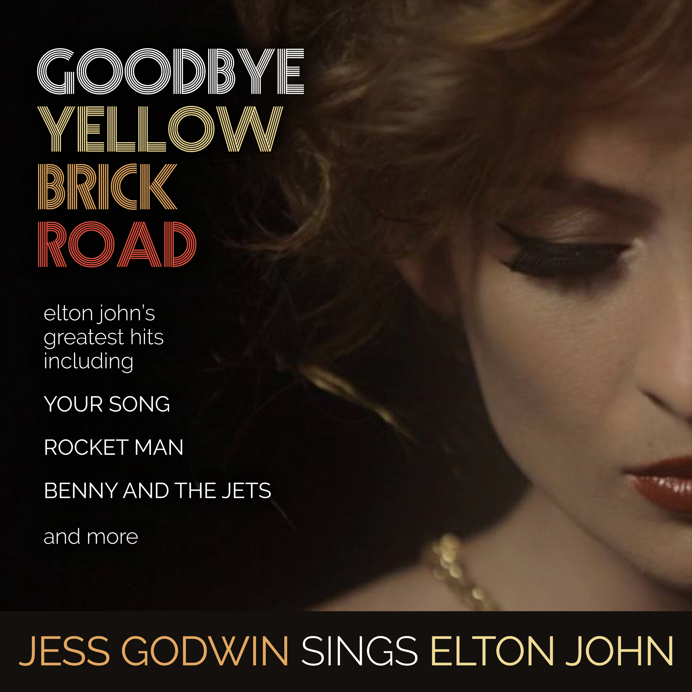 Goodbye Yellow Brick Road: Jess Godwin Sings Elton John